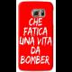 COVER CHE FATICA UNA VITA DA BOMBER BLU PER ASUS HTC HUAWEI LG SONY BLACKBERRY