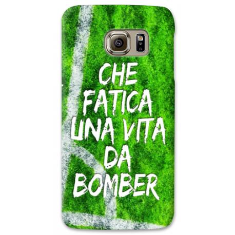 COVER CHE FATICA UNA VITA DA BOMBER per SAMSUNG GALAXY SERIE S, S MINI, A, J, NOTE, ACE, GRAND NEO, PRIME, CORE, MEGA