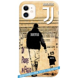 COVER Di Padre in Figlio Juve per APPLE IPHONE SAMSUNG GALAXY HUAWEI ASUS LG ALCATEL SONY WIKO XIAOMI
