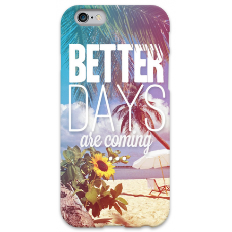 COVER BETTER DAYS ARE COMING per iPhone 3g/3gs 4/4s 5/5s/c 6/6s Plus iPod Touch 4/5/6 iPod nano 7