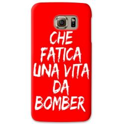 COVER CHE FATICA UNA VITA DA BOMBER ROSSO per SAMSUNG GALAXY SERIE S, S MINI, A, J, NOTE, ACE, GRAND NEO, PRIME, CORE, MEGA