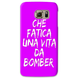 COVER CHE FATICA UNA VITA DA BOMBER FUXIA per SAMSUNG GALAXY SERIE S, S MINI, A, J, NOTE, ACE, GRAND NEO, PRIME, CORE, MEGA